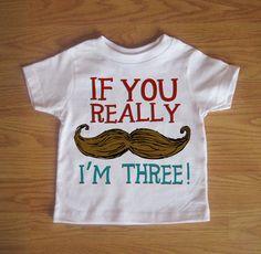If You Really Mustache I'm Three - Kids Mustache Birthday Funny Third Birthday TShirt - Childrens Clothing With Custom Age. $16.00, via Etsy.