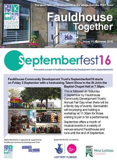 Fauldhouse Community Development Trust's Septemberfest16 starts on Friday 2 September with a fundraising Talent Show in the St John the Baptist Chapel Hall at 7.30pm