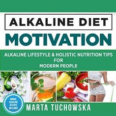 Another must-listen from my #AudibleApp: Alkaline Lifestyle and Holistic Nutrition Tips for Modern People: Alkaline Diet Motivation, Volume 3