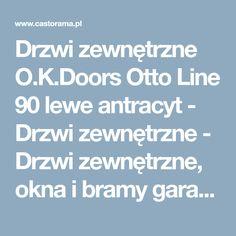Drzwi zewnętrzne O.K.Doors Otto Line 90 lewe antracyt - Drzwi zewnętrzne - Drzwi zewnętrzne, okna i bramy garażowe - Budowa