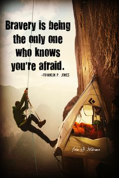 Bravery is being the only one who knows you're afraid.  ―Franklin P. Jones         #johngstevens #jgs #quoteoftheday #bravery #motivation #inspiration  (