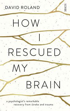 How I Rescued My Brain | Book | Scribe Australia