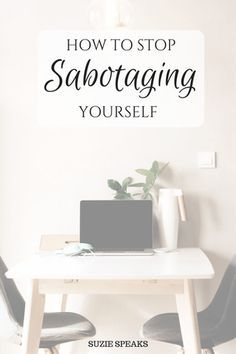 How to Stop Sabotaging Yourself