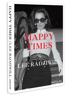 Happy Times by Lee Radziwill design by Assouline