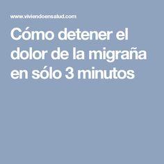 Cómo detener el dolor de la migraña en sólo 3 minutos