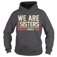 We are Resisters Womens March 2018 on 20 and 21 January Shirt Hoodie