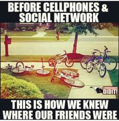 Before cellphones & social network, this is how we knew where our friends were.