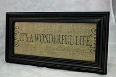 "Primitive Home Decor Burlap Sign ""It's A Wonderful Life"" In A Black Frame #RusticPrimitive"