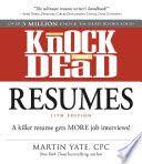 Knock 'em dead resumes : a killer resume gets MORE job interviews!