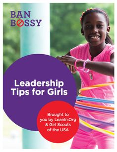 """Female Celebrities Want You To Stop Using """"Bossy"""" To Describe Women- In collaboration with the Girl Scouts of America, Facebook COO Sheryl Sandberg's organization Lean In is launching Ban Bossy, a new campaign against the dismissive language often used to describe women as leaders. - To learn more, visit BanBossy.com ."""