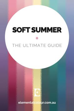 Soft Summer: The Ultimate Guide — Everything you need to know about the Soft Summer tone
