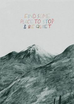 'Find some place to stop & be quiet' by Lizzy Stewart