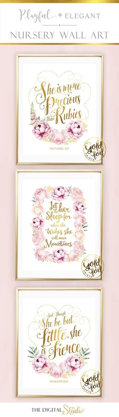 Pink and Gold Nursery Decor- A great addition to any Pink and Gold Nursery. Gold Foil Lettering with pink flowers.Set of 3 Nursery Prints.  https://www.etsy.com/listing/514550853/shakespeare-quotes-for-nurserythough-she?ref=shop_home_active_7