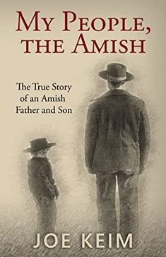 Read Book My People, the Amish: The True Story of an Amish Father and Son Author Joe Keim, #KindleBargain #EBooks #Nonfiction #KindleBargains #IReadEverywhere #GoodReads #BookChat #ChickLit #Bookshelves