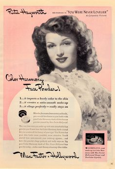 "Love Goddess RITA HAYWORTH starring in ""YOU WERE NEVER LOVELIER"" celebrity ad for MAX FACTOR Color Harmony Face Powder. Nov 1942. (minkshmink)"