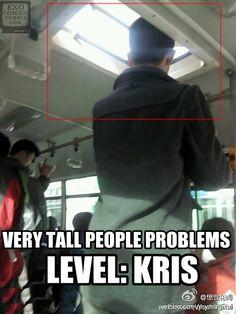 Very tall people problems Level: Kris Exo Jokes Meme Lol Kai Exo, Chanyeol Baekhyun, Exo K, K Pop, Tall People Problems, Wu Yi Fan, Xiuchen, Kim Minseok, Exo Memes