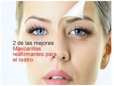 2 Mascarillas caseras muy efectivas para reafirmar la piel del rostro ~ Belleza y Peinados