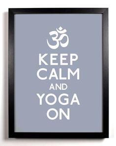 Keep Calm. Yoga on.