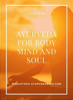 ayurveda, mind body soul, mind body and soul, Ayurvedic Remedies, Mind Body Spirit, Mind Body Soul, Ayurveda Vata, Ways To Be Healthier, Healthy Mind And Body, Body Treatments, Health Quotes