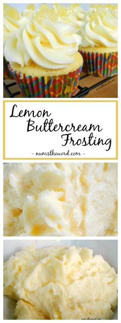 Lemon Buttercream Frosting, is naturally flavored and perfect for any cake or cupcake. Not too sweet, not too strong, just the right amount of lemon in a frosting! (recipes for desserts buttercream frosting) Lemon Desserts, Lemon Recipes, Mini Desserts, Just Desserts, Sweet Recipes, Baking Recipes, Delicious Desserts, Baking Desserts, Plated Desserts