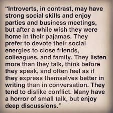 Very true :) I'm proud to be an introvert.