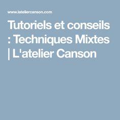 Tutoriels et conseils : Techniques Mixtes | L'atelier Canson