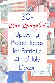 Patriotic decor and Independence Day decorations that are upcycled and repurposed as compiled by Sadie Seasongoods Patriotic Crafts, Patriotic Party, Patriotic Decorations, July Crafts, Diy And Crafts, Recycled Crafts, Diy Furniture Projects, Diy Projects, Recycling Projects