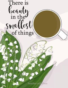 There is Beauty in the Smallest of Things by RoseHillDesignStudio