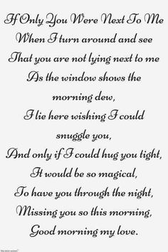 Looking for romantic good morning poems for him to compliments him by a beautiful poem and surprise your boyfriend or husband with this cute love lines. Good Morning Poems, Morning Love Quotes, Morning Greetings Quotes, Good Night Quotes, Missing You Quotes For Him Distance, Missing You Poems, Love Poems For Him, Missing Quotes, Love My Wife Quotes