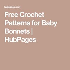 Free Crochet Patterns for Baby Bonnets | HubPages