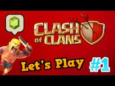 Clash Of Clans Beginners Let's Play Episode 1- Gemming!