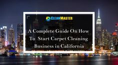 A Complete Guide On How To Start Carpet Cleaning Business in California - CleanMaster Systems Employer Identification Number, General Liability, Carpet Cleaning Business, Legal Forms, Cleaning Companies, In Writing, Car Insurance, Physical Activities, Confused