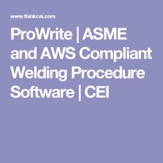 ProWrite | ASME and AWS Compliant Welding Procedure Software | CEI