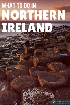 The Best Things to do in Northern Ireland - Giant's Causeway | The Planet D: Adventure Travel Blog