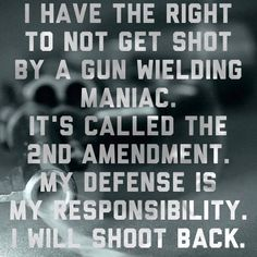 The Second Amendment is a right, not a privilege. Self defense is a right everyone has Gun Quotes, Life Quotes, Shall Not Be Infringed, By Any Means Necessary, Pro Gun, Gun Rights, Dont Tread On Me, Get Shot, 2nd Amendment