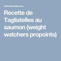 Recette de Tagliatelles au saumon (weight watchers propoints)