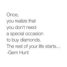 jewelry quotes Diamond Quotes, Gem Hunt, Fine Jewelry, Jewellery, Bridal Stores, Jewelry Quotes, Printed Materials, Business Quotes, Bridal Boutique