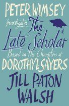 The Late Scholar (Lord Peter Wimsey) By Jill Paton Walsh - A new murder mystery featuring Lord Peter Wimsey - now a Duke - and his wife Harriet Vane, set in an Oxford college in the 1950s.  Peter Wimsey is pleased to discover that along with a Dukedom he has inherited the duties of 'visitor' at an Oxford college.When the fellows appeal to him to resolve a dispute, he and Harriet set off happily to spend some time in Oxford.  But the dispute turns out to be embittered.