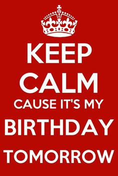 Keep calm cause it's my birthday tomorrow September 3 :-) I Feel Good Quotes, Great Quotes, Me Quotes, Happy Birthday Quotes, Happy Birthday Me, Birthday Wishes, Birthday Cakes, Tomorrow Is My Birthday, Singing Quotes