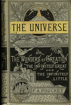 The Universe or The Wonders of Creation. The Infinitely Great and The Infinitely Little by F. A. Pouchet. Book cover