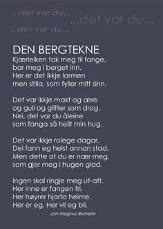 "Diktet ""Den bergtekne"" av Jan-Magnus Bruheim Writings, Wise Words, Den, Quotes, Crafts, Quotations, Wisdom Sayings, Word Of Wisdom, Crafting"