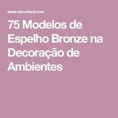 75 Modelos de Espelho Bronze na Decoração de Ambientes