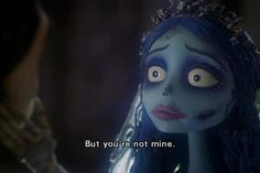 "Corpse Bride ""But you're not mine"""