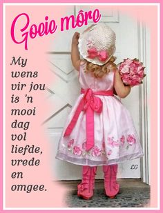 Good Morning Wishes, Good Morning Quotes, Good Morning Beautiful Images, Beautiful Pictures, Lekker Dag, Afrikaanse Quotes, Goeie Nag, Goeie More, Special Quotes