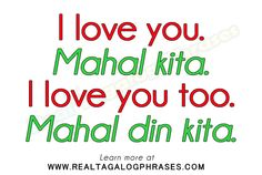 Learn how to speak Tagalog through commonly used Tagalog phrases. Tagalog Words, Filipino Words, I Love You Too, Mahal Kita, Baybayin, Filipino Culture, Filipiniana, Filipino Recipes, Self Improvement