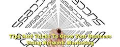 Tips And Tricks To Grow Your Business Using Network Marketing • Online Marketing Tips and Tricks To Grow Your Network Marketing Business There are a great deal of individuals out there that are still in the dark about MLM and the best online marketing tips and tricks to get real success through network marketing, however, there is a manner in which you... - http://simplemlmsponsoring.com/10-day-attraction-marketing-boot-camp/attraction-marketing/online-marketing-tips-and-tr