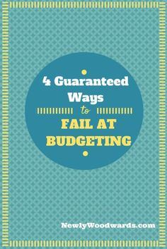 Four Guaranteed Ways to Fail at Budgeting - great tips for everyone looking to get better at managing money (especially couples.)