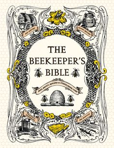 The Homestead Survival: The Beekeeper's Bible: Bees, Honey, Recipes & Other Home Uses Book