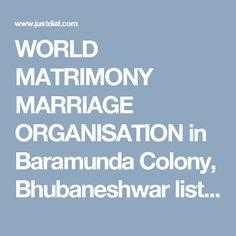 WORLD MATRIMONY MARRIAGE ORGANISATION in Baramunda Colony, Bhubaneshwar listed under Matrimonial Bureaus with Address, Contact Number, Reviews