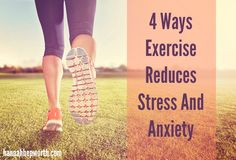 4 Ways Exercise Reduces Stress And Anxiety from http://www.hannahhepworth.com
